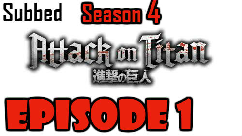 Attack on Titan Season 4 Episode 1 Subbed English Free Online